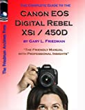 The Complete Guide to Canon's Rebel XSI / 450D Digital SLR Camera (B&W Edition), Gary Friedman, 1435750586