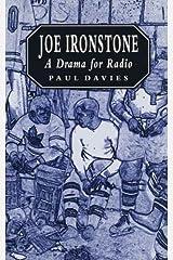 Joe Ironstone: A Drama for Radio Kindle Edition