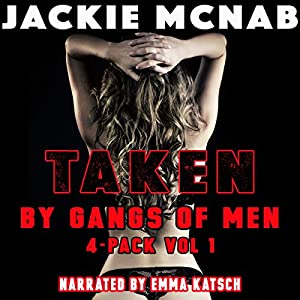 Taken by Gangs of Men: 4-Pack Vol 1 Audiobook