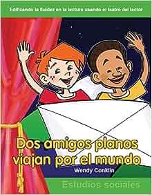 Dos amigos planos viajan por el mundo: Grades 3-4 (Building Fluency