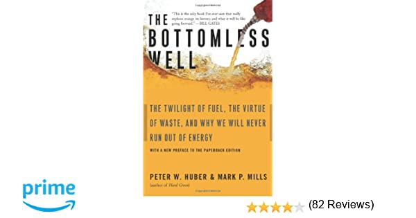 The Bottomless Well: The Twilight of Fuel, the Virtue of Waste ...