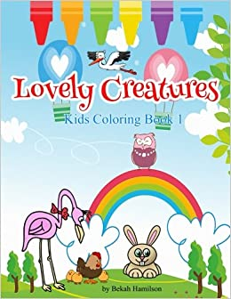 Lovely Creatures, a 50-Page Kids Coloring Book, Volume 1 ...