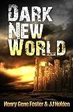 Dark New World (Dark New World, Book 1) - An EMP Survival Story (Volume 1)