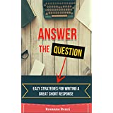 Answer the Question: Easy Strategies for Writing a Great Short Response
