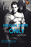 The Only Option (Dubious Book 4)