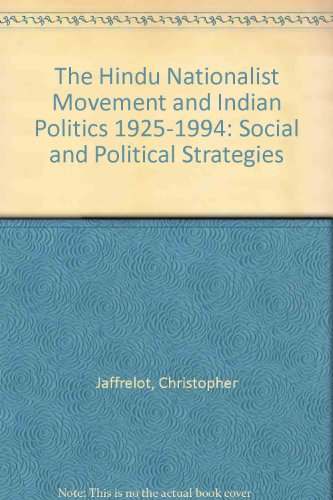 - The Hindu Nationalist Movement and Indian Politics 1925-1994: Social and Political Strategies