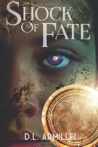 Shock of Fate: A Young Adult Fantasy Adventure (Anchoress Series) (Volume 1)