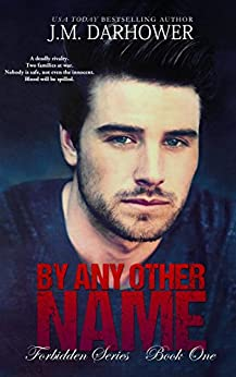 By Any Other Name (Forbidden Book 1) by [Darhower, J.M.]