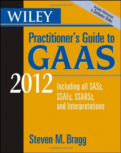 Wiley Practitioner's Guide to GAAS 2012: Covering all...