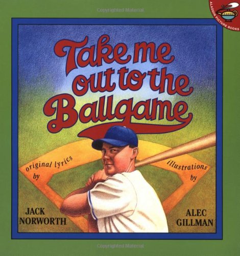 Take Me Out to the Ballgame (Aladdin Picture (Ball Music Book)