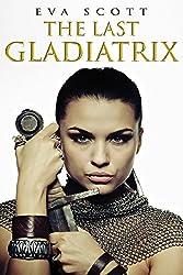 The Last Gladiatrix (Romancing the Romans)