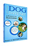 img - for All About Dog Daycare ... A Blueprint For Success book / textbook / text book