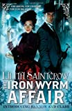 """""""The Iron Wyrm Affair (Bannon and Clare)"""" av Lilith Saintcrow"""