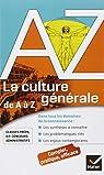 La culture générale de A à Z: classes prépa, IEP, concours administratifs... par Lanot