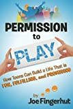 img - for Permission to Play: How Teens Can Build a Life That is Fun, Fulfilling, and Promising book / textbook / text book