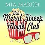 The Meryl Streep Movie Club | Mia March