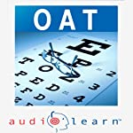 Optometry Admission Test (OAT) AudioLearn: AudioLearn Test Prep Series | Shahrad Yazdani