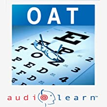 Optometry Admission Test (OAT) AudioLearn: AudioLearn Test Prep Series Speech by Shahrad Yazdani Narrated by  AudioLearn Voice Over Team