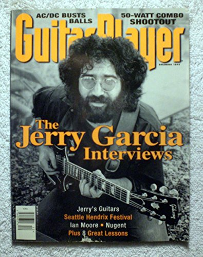 Jerry Garcia (Grateful Dead) - Interviews - Guitar Player Magazine - December 1995 - AC/DC, Ted Nugent Article