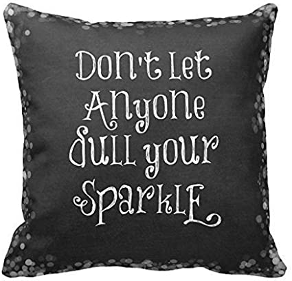 DonT Let Anyone Dull Your Sparkle Quote Pillow Cover For Living Room, Sofa, Etc: Amazon.es: Hogar