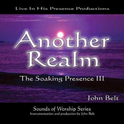 Another Realm: The Soaking Presence III