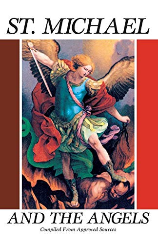 St. Michael and the Angels:  A Month With St. Michael and the Holy Angels (Saint To Pray To For Lost Things)