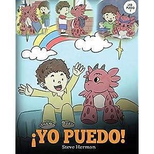 ¡Yo Puedo!: (I Got This!) Una linda historia para dar confianza a los niños en el manejo de situaciones difíciles.: 8…