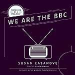 We Are the BBC | Susan Casanove
