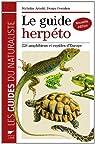 Le guide herpéto : 228 amphibiens et reptiles d'Europe par Arnold