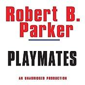 Playmates: Spenser, Book 16 | Robert B. Parker