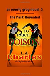 To Touch Poison: An Everly Gray Adventure