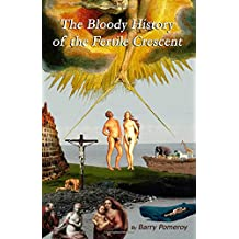 The Bloody History of the Fertile Crescent
