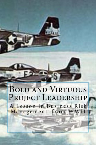 Bold and Virtuous Project Leadership (Lessons in Bold and Virtuous Leadership Book 1)