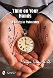 Book cover image for Time on Your Hands: A Study in Palmistry