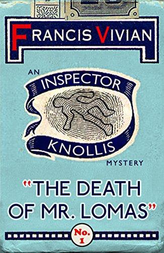 The Death of Mr. Lomas: An Inspector Knollis Mystery (The Inspector Knollis Mysteries Book 1)