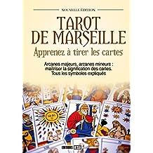 TAROT DE MARSEILLE : APPRENEZ À TIRER LES CARTES N.É.