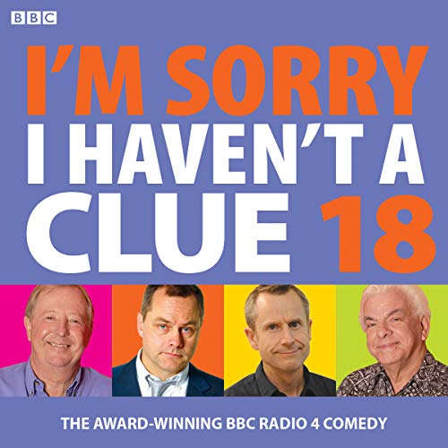 I'm Sorry I Haven't A Clue 18: The