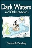 Dark Waters, Steve B. Pavelsky, 0595138683