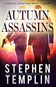 Autumn Assassins: [#3] A Special Operations Group Thriller