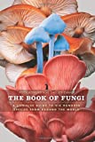 The Book of Fungi, Peter Roberts and Shelley Evans, 0226721175