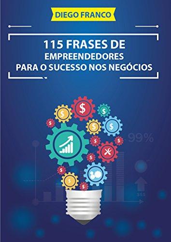 Amazoncom 115 Frases De Empreendedores Para O Sucesso Nos