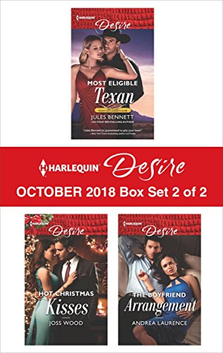Harlequin Desire October 2018 - Box Set 2 of 2: Most Eligible Texan\Hot Christmas Kisses\The Boyfriend Arrangement