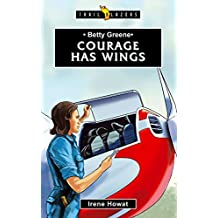 Betty Greene: Courage Has Wings