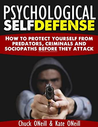 Psychological Self Defense: How To Protect Yourself From ...