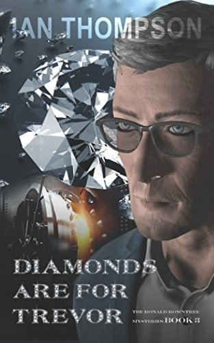Diamonds Are For Trevor (The Ronald Rowntree Mysteries)
