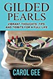 img - for Gilded Pearls: Vibrant Thoughts, Tips And Tidbits For A Full Life book / textbook / text book