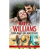 One Way or Another: A Friends to Lovers Contemporary Romance (The Sisters Quartet Book 1)