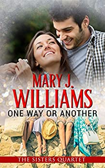 One Way or Another (The Sisters Quartet Book 1) by [Williams, Mary J.]