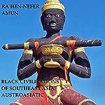 Black Civilizations of Southeast Asia: Austro-Asiatic, Book 1 | Ra Hen-Nefer Amun