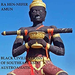 Black Civilizations of Southeast Asia